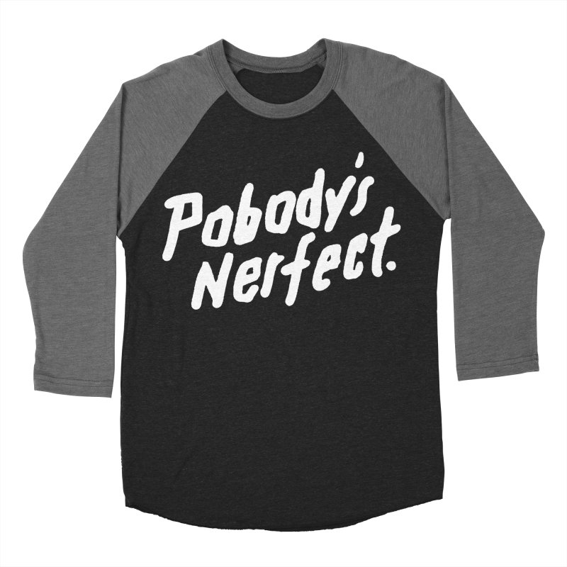 Pobody's Nerfect (black) Women's Baseball Triblend Longsleeve T-Shirt by James Victore's Artist Shop