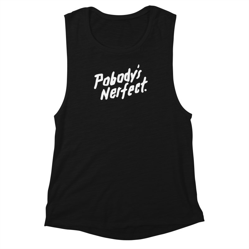 Pobody's Nerfect (black) Women's Muscle Tank by James Victore's Artist Shop
