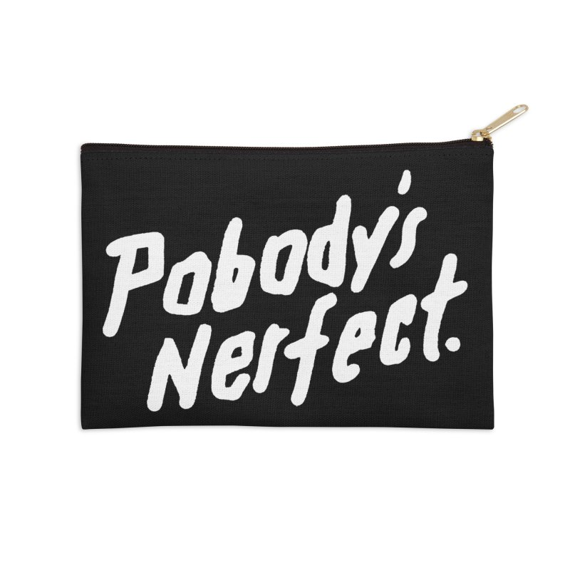 Pobody's Nerfect (black) Accessories Zip Pouch by James Victore's Artist Shop