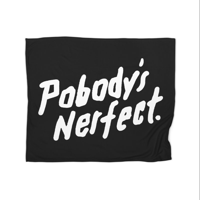 Pobody's Nerfect (black) Home Fleece Blanket Blanket by James Victore's Artist Shop