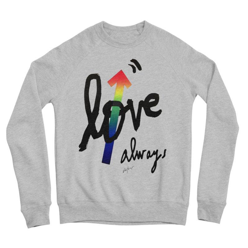 Love Always Men's Sponge Fleece Sweatshirt by James Victore's Artist Shop