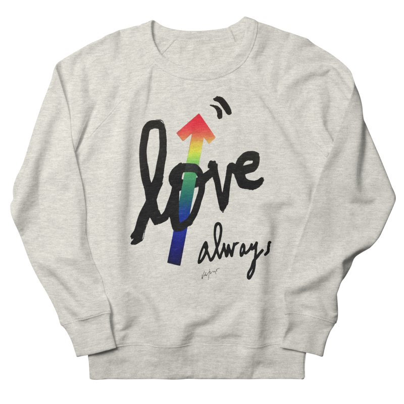 Love Always Men's French Terry Sweatshirt by James Victore's Artist Shop