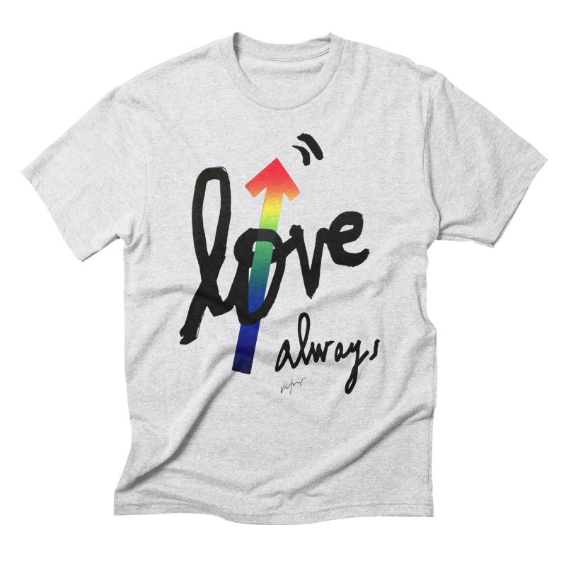 Love Always Men's Triblend T-Shirt by James Victore's Artist Shop