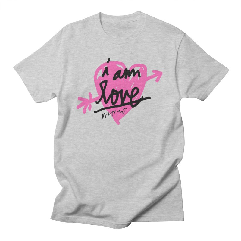 I am Love Women's Regular Unisex T-Shirt by James Victore's Artist Shop