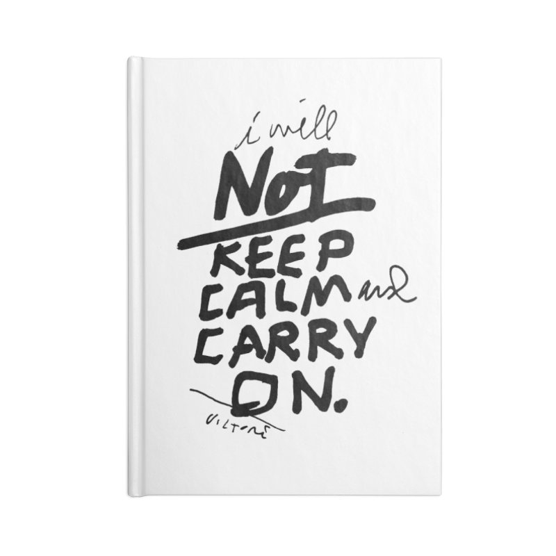 I Will Not Keep Calm and Carry On Accessories Notebook by James Victore's Artist Shop