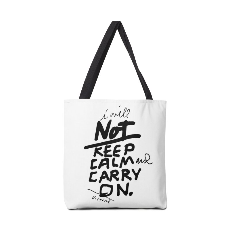 I Will Not Keep Calm and Carry On Accessories Bag by James Victore's Artist Shop