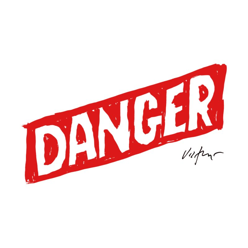 Danger by James Victore's Artist Shop