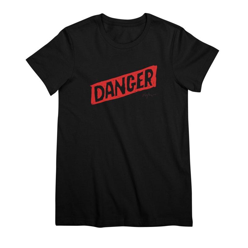 Danger Women's Premium T-Shirt by James Victore's Artist Shop