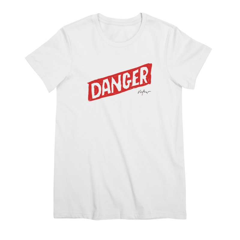 Danger Women's Premium T-Shirt by James Victore's Artist Shop