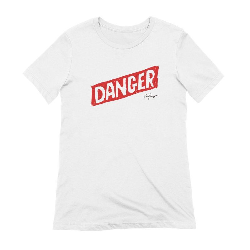 Danger Women's Extra Soft T-Shirt by James Victore's Artist Shop