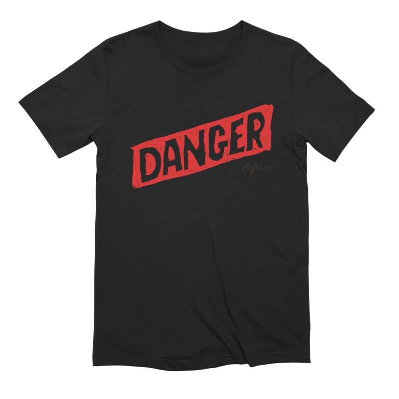 Danger Men's Extra Soft T-Shirt by James Victore's Artist Shop