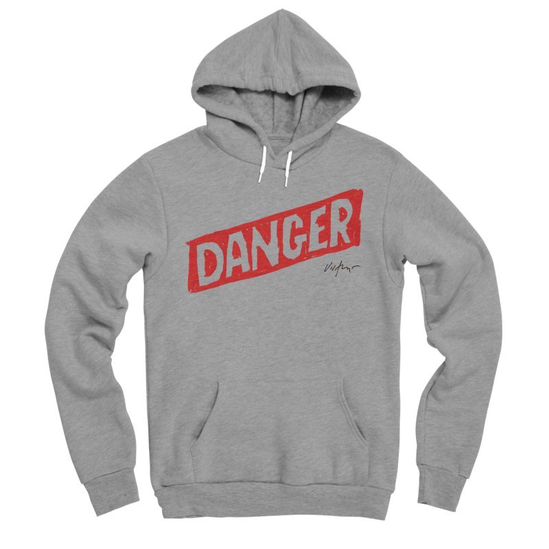 Danger Men's Sponge Fleece Pullover Hoody by James Victore's Artist Shop