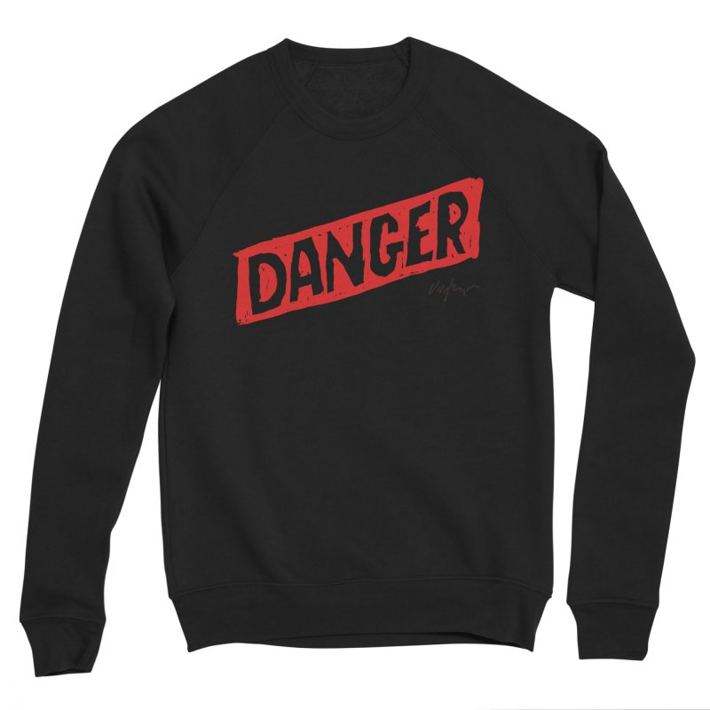 Danger Men's Sponge Fleece Sweatshirt by James Victore's Artist Shop