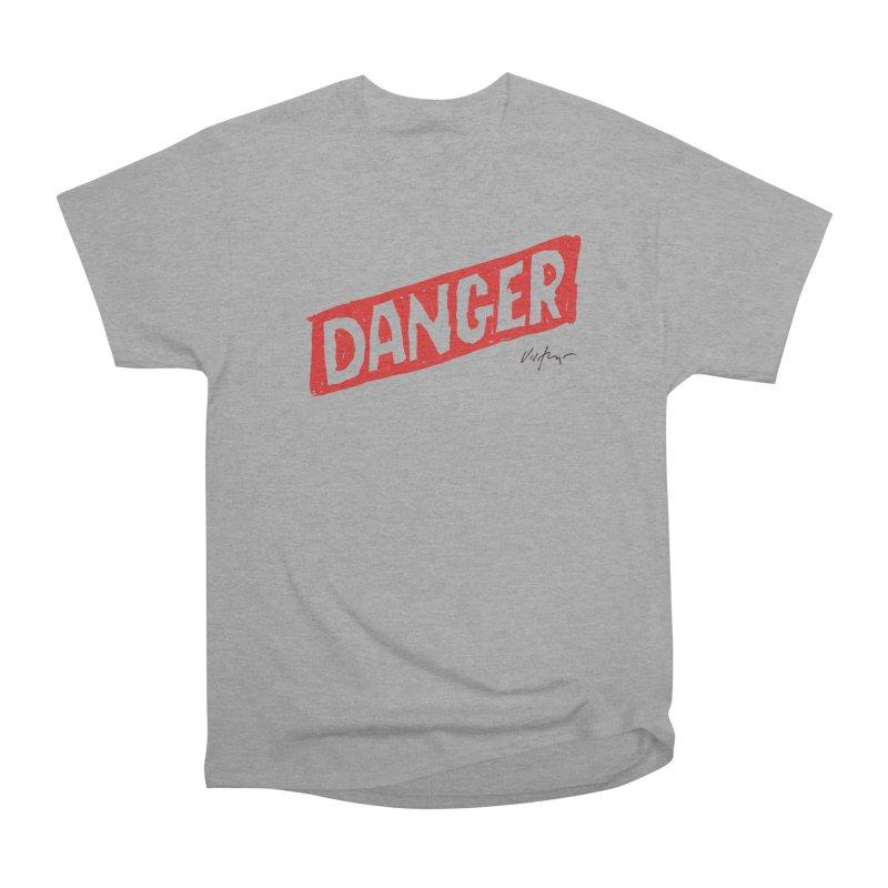 Danger Women's Heavyweight Unisex T-Shirt by James Victore's Artist Shop