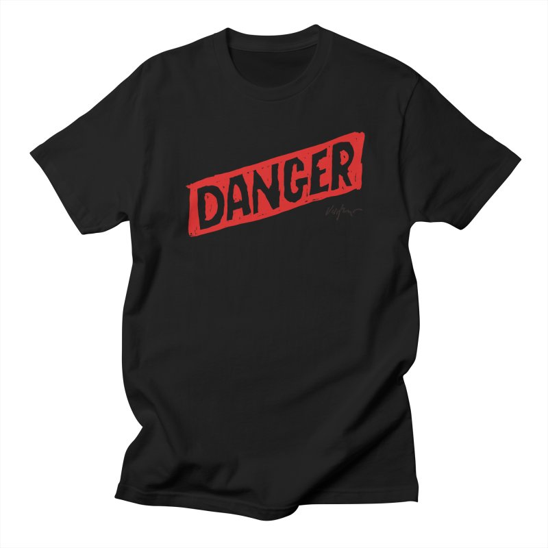 Danger Women's Regular Unisex T-Shirt by James Victore's Artist Shop