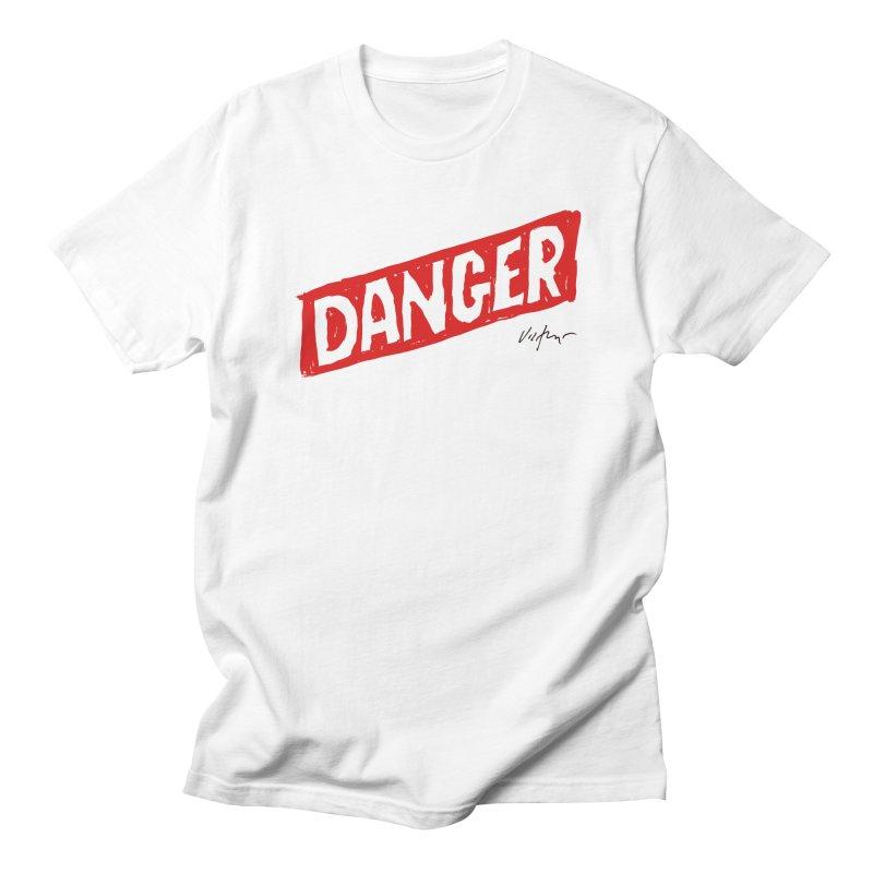 Danger Women's Unisex T-Shirt by James Victore's Artist Shop