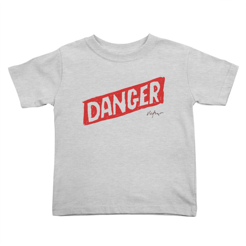 Danger Kids Toddler T-Shirt by James Victore's Artist Shop
