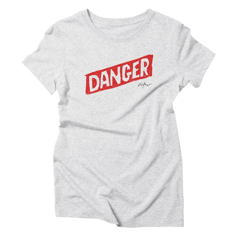 Danger in Women's Triblend T-Shirt Heather White by James Victore's Artist Shop