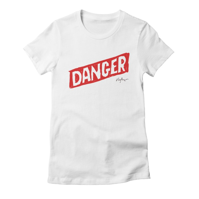 Danger Women's Fitted T-Shirt by James Victore's Artist Shop