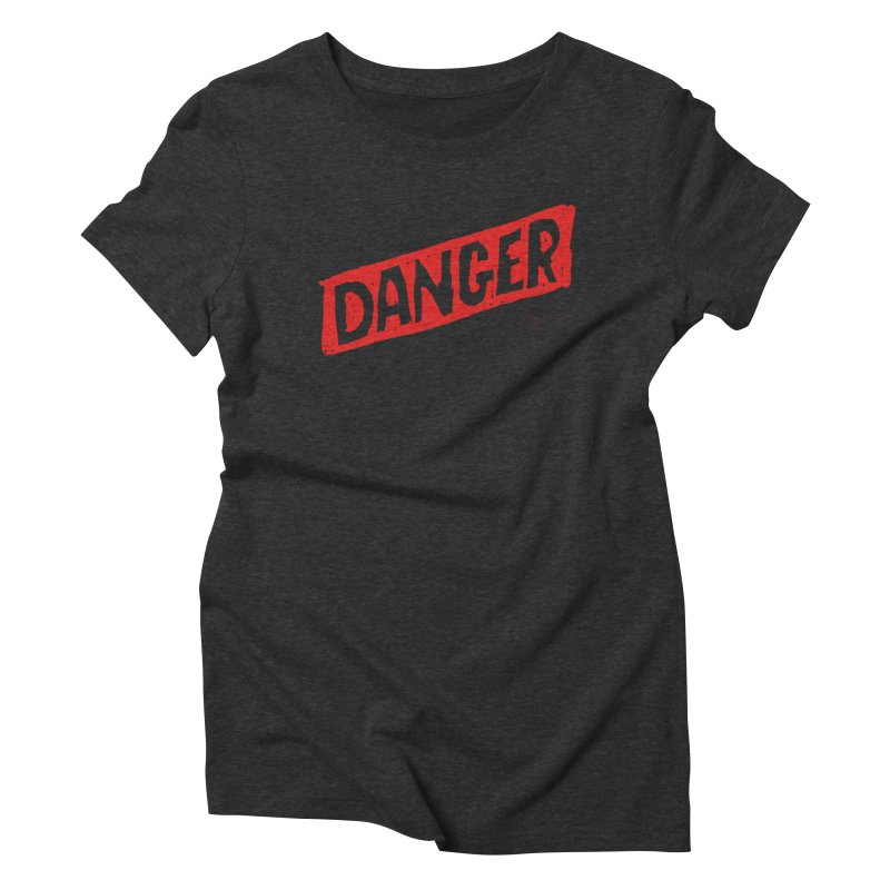 Danger Women's Triblend T-Shirt by James Victore's Artist Shop