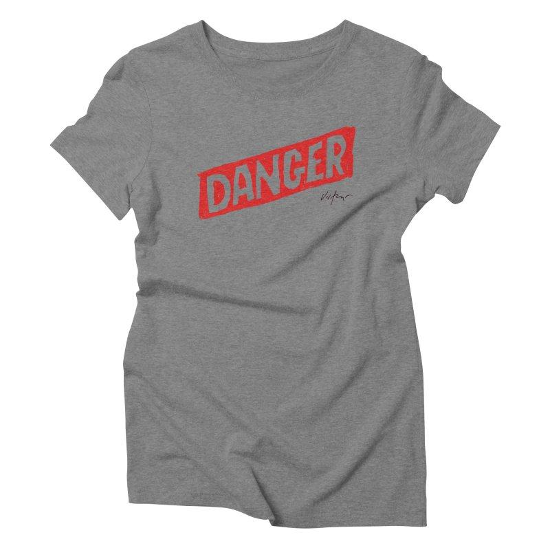 Danger Women's Triblend T-Shirt by James Victore's Artist Shop