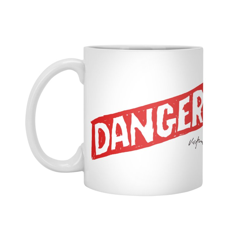 Danger Accessories Mug by James Victore's Artist Shop
