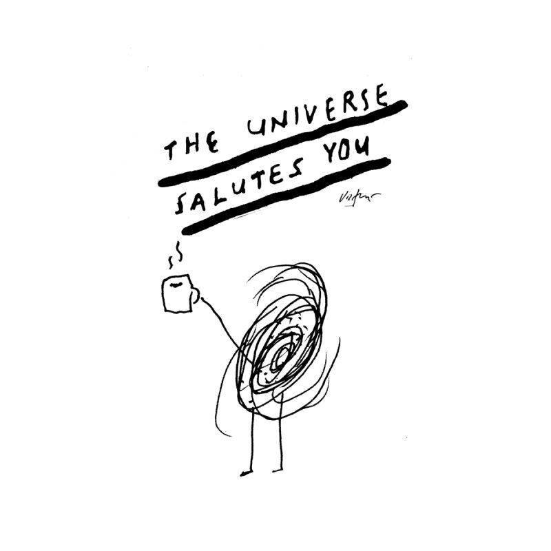 The Universe Salutes You   by James Victore's Artist Shop
