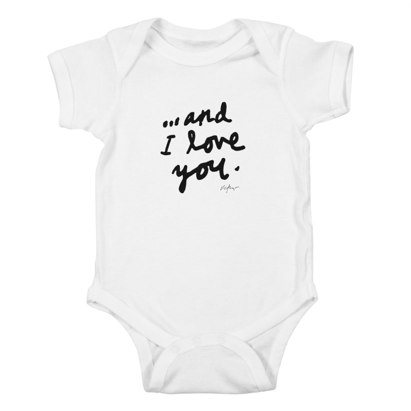 ...And I Love You Kids Baby Bodysuit by James Victore's Artist Shop