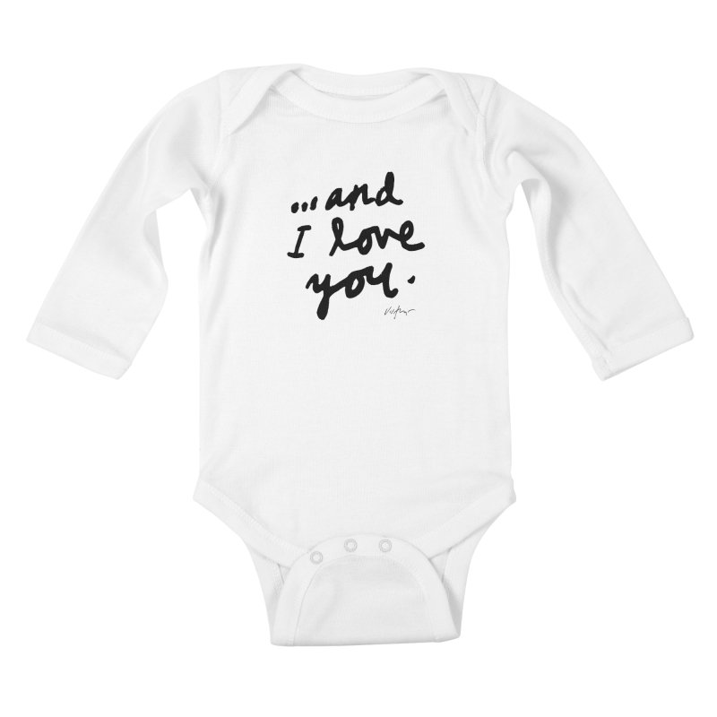 ...And I Love You Kids Baby Longsleeve Bodysuit by James Victore's Artist Shop