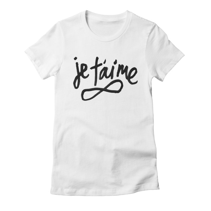 Je T'aime in Women's Fitted T-Shirt White by James Victore's Artist Shop