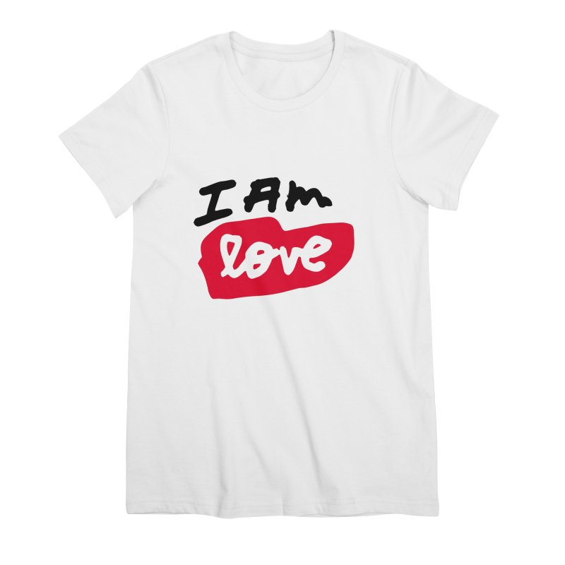 I AM: Love Women's Premium T-Shirt by James Victore's Artist Shop