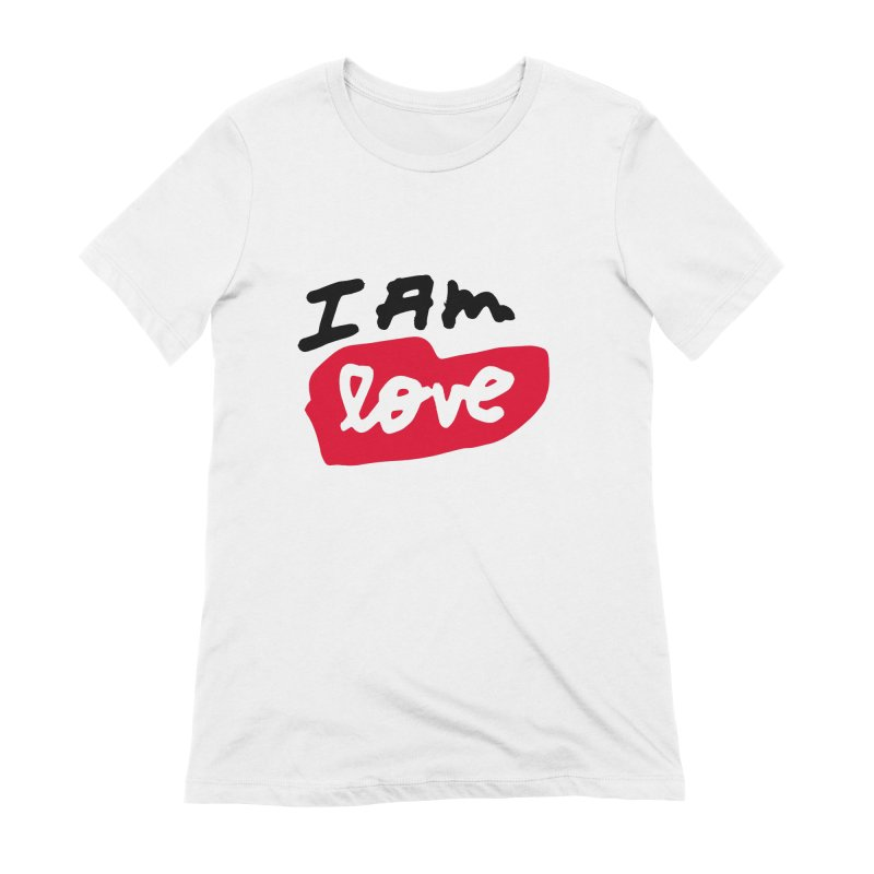 I AM: Love Women's Extra Soft T-Shirt by James Victore's Artist Shop
