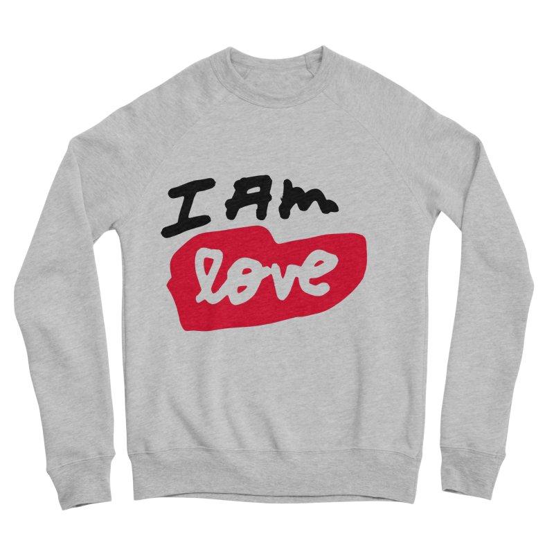 I AM: Love Women's Sponge Fleece Sweatshirt by James Victore's Artist Shop