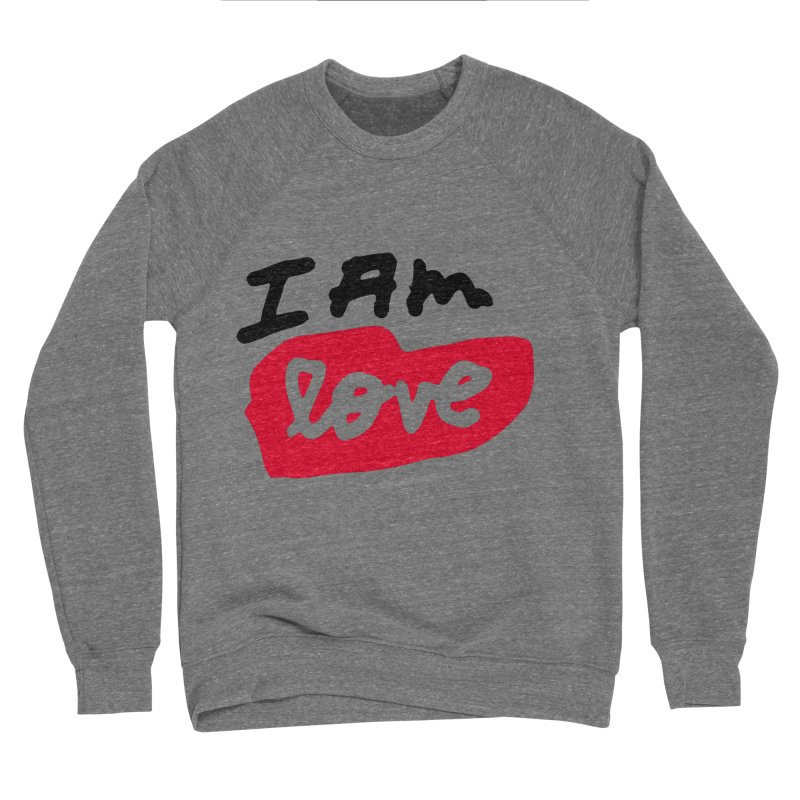 I AM: Love Men's Sponge Fleece Sweatshirt by James Victore's Artist Shop