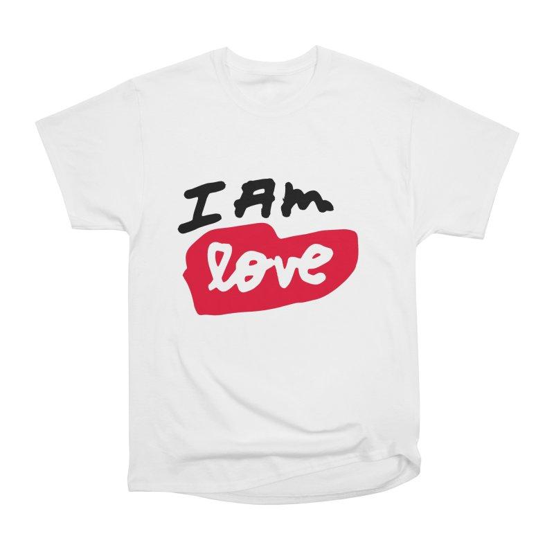 I AM: Love Women's Heavyweight Unisex T-Shirt by James Victore's Artist Shop