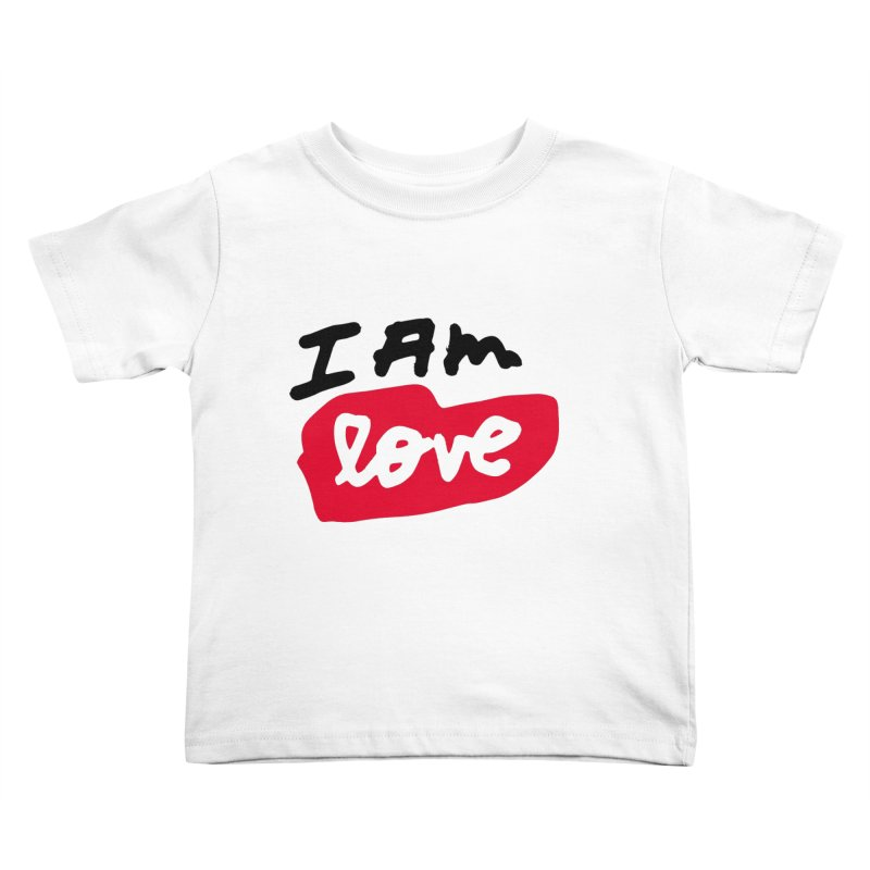 I AM: Love Kids Toddler T-Shirt by James Victore's Artist Shop