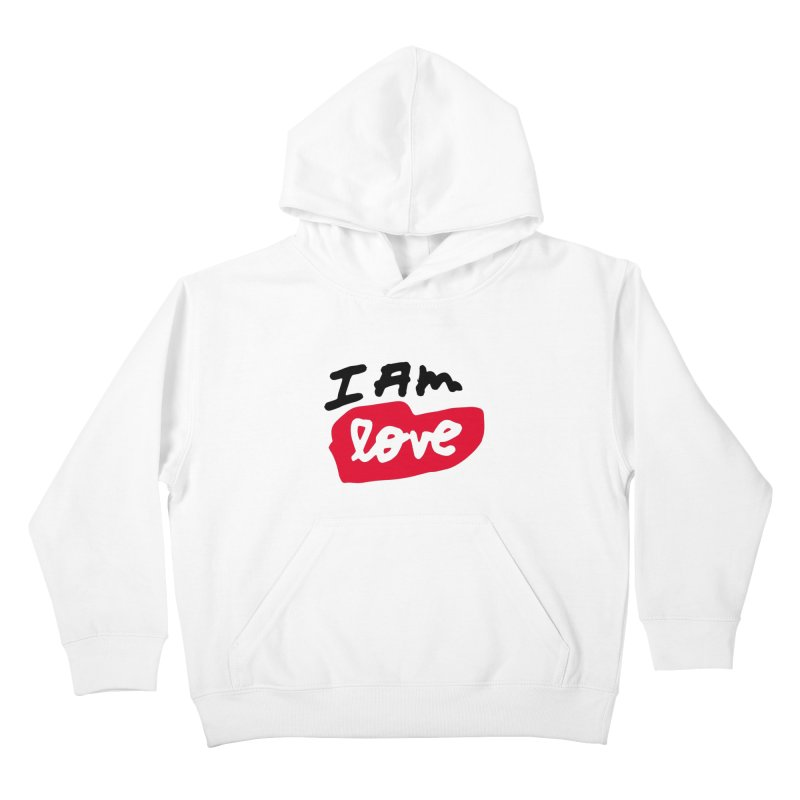 I AM: Love Kids Pullover Hoody by James Victore's Artist Shop