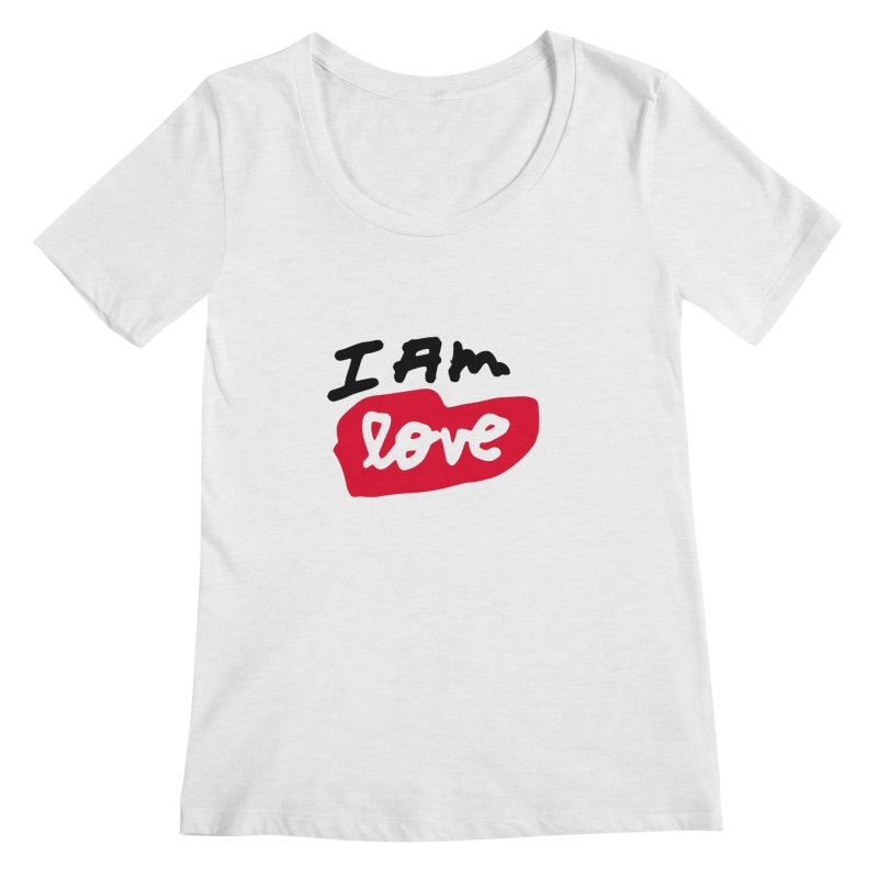 I AM: Love Women's Regular Scoop Neck by James Victore's Artist Shop
