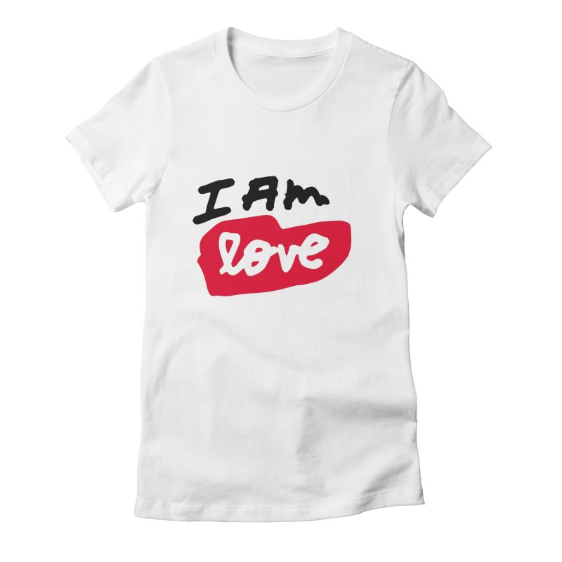 I AM: Love Women's Fitted T-Shirt by James Victore's Artist Shop