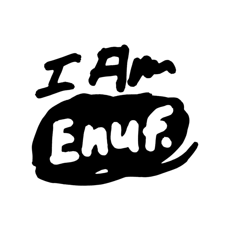 I AM: Enough Accessories Mug by James Victore's Artist Shop
