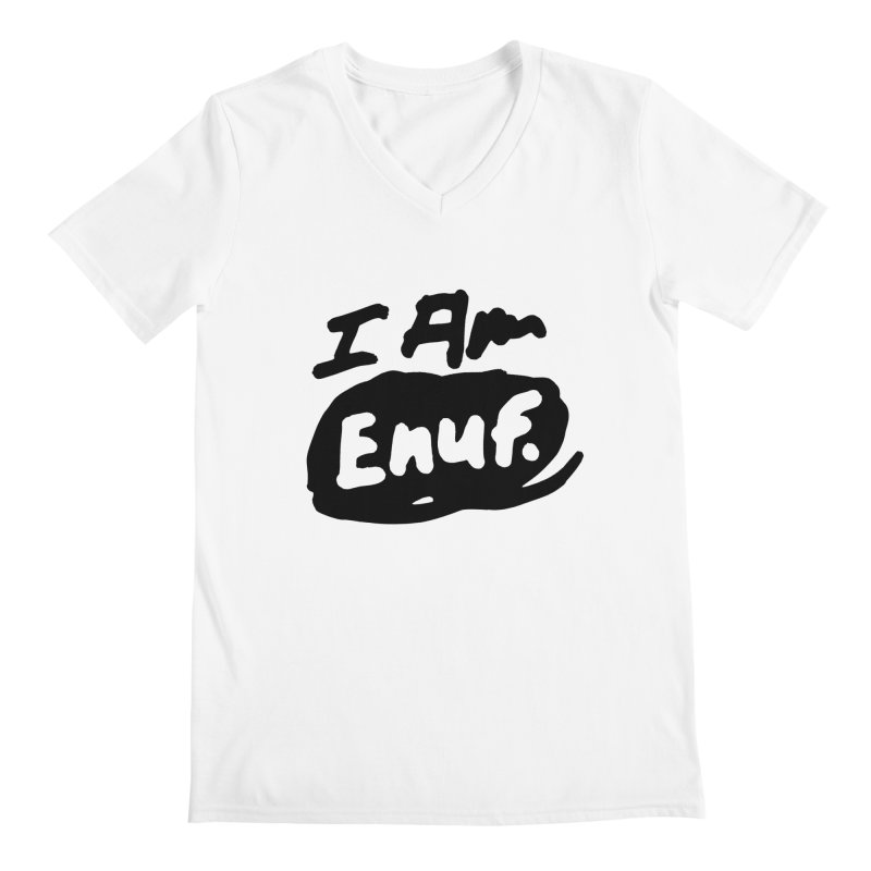 I AM: Enough Men's Regular V-Neck by James Victore's Artist Shop