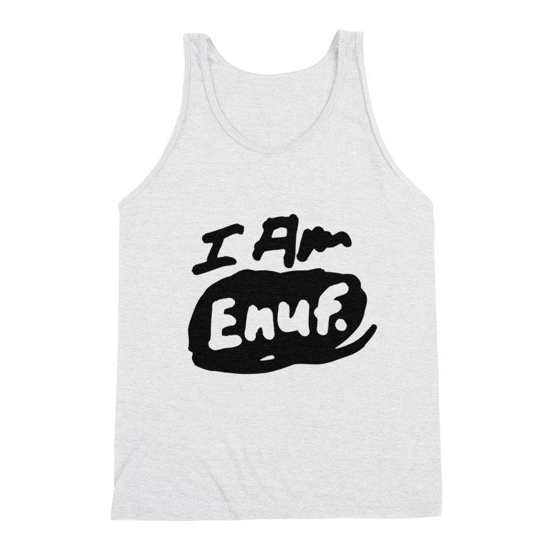 I AM: Enough Men's Triblend Tank by James Victore's Artist Shop