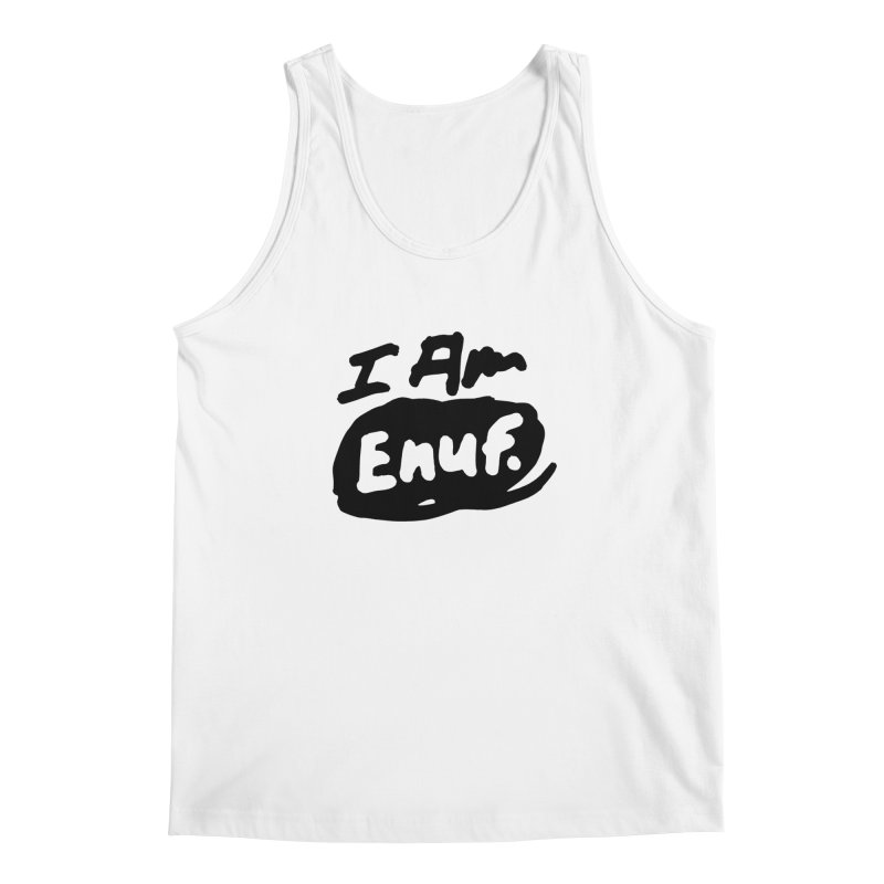 I AM: Enough Men's Regular Tank by James Victore's Artist Shop