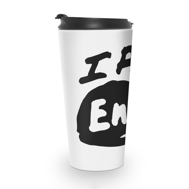I AM: Enough Accessories Travel Mug by James Victore's Artist Shop
