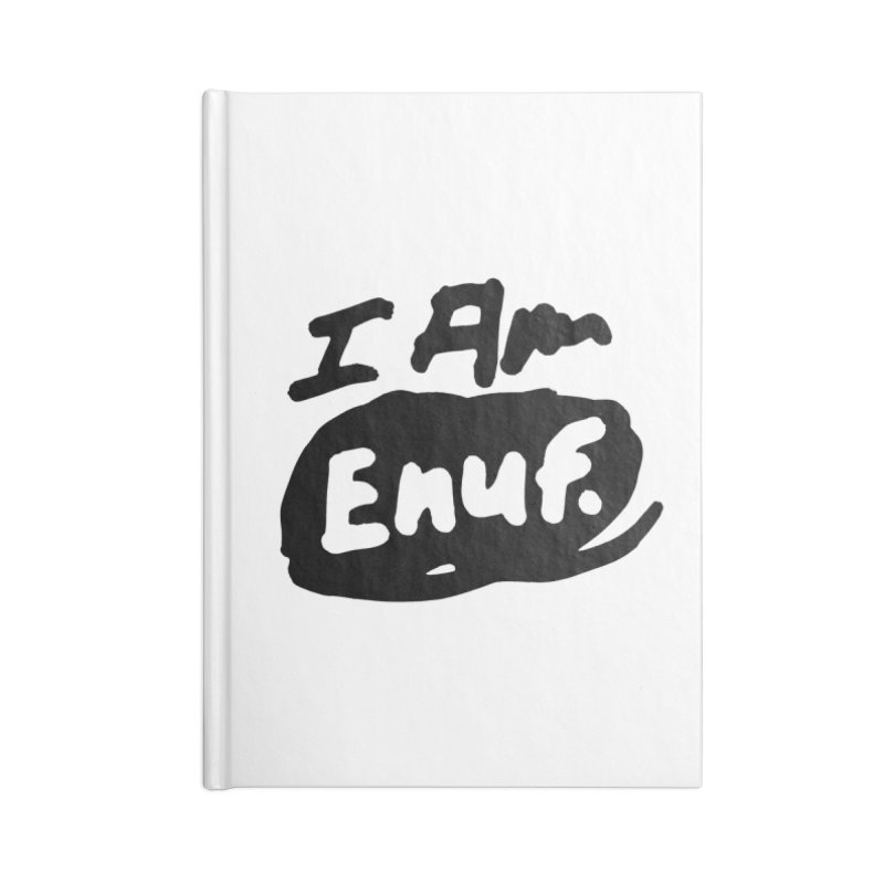 I AM: Enough Accessories Notebook by James Victore's Artist Shop