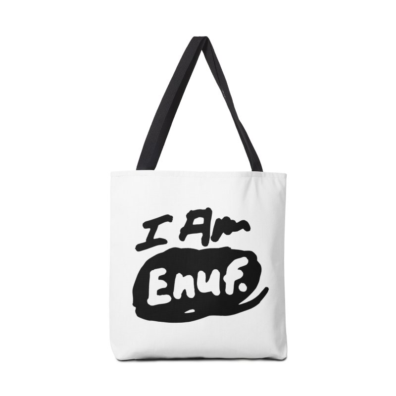 I AM: Enough Accessories Tote Bag Bag by James Victore's Artist Shop