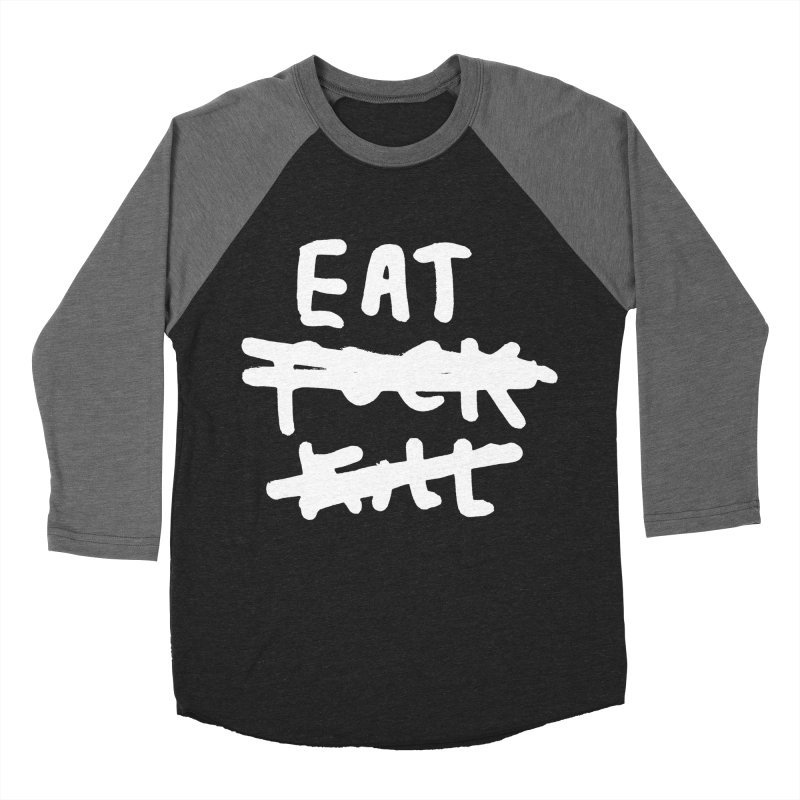 Eat Fuck Kill (black) Women's Baseball Triblend Longsleeve T-Shirt by James Victore's Artist Shop