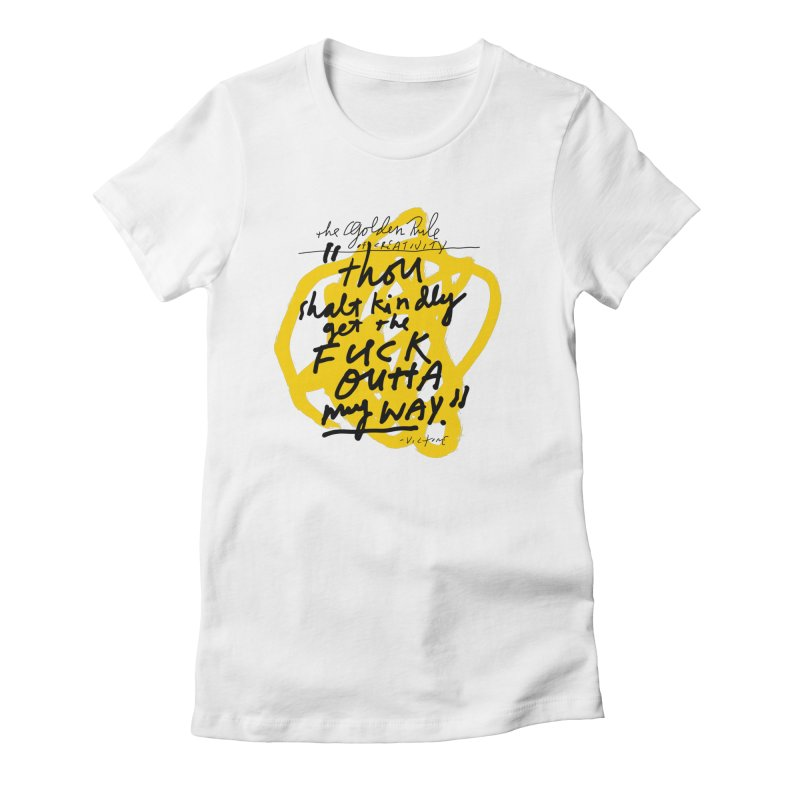 The Golden Rule of Creativity Women's Fitted T-Shirt by James Victore's Artist Shop