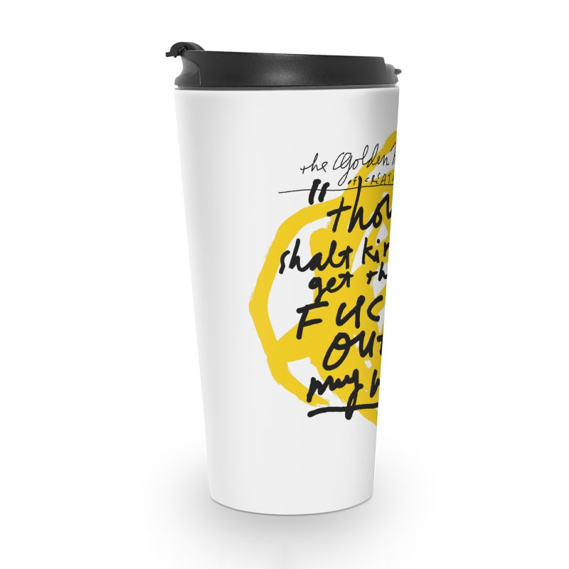 The Golden Rule of Creativity Accessories Travel Mug by James Victore's Artist Shop