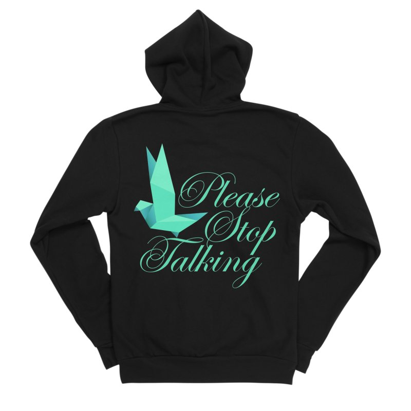 Please Stop Talking Men's Zip-Up Hoody by James Zintel